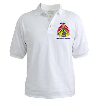OREGONARNG - A01 - 04 - DUI - Oregon Army National Guard With Text - Golf Shirt