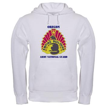 OREGONARNG - A01 - 03 - DUI - Oregon Army National Guard With Text - Hooded Sweatshirt