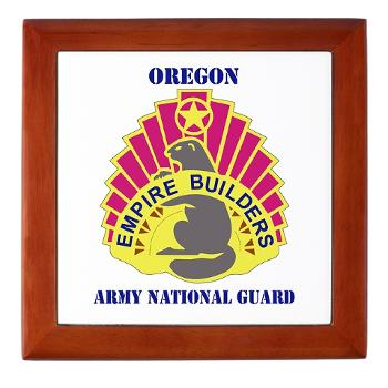 OREGONARNG - M01 - 03 - DUI - Oregon Army National Guard With Text - Keepsake Box