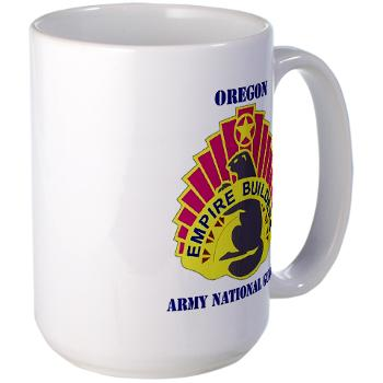OREGONARNG - M01 - 03 - DUI - Oregon Army National Guard With Text - Large Mug