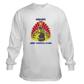 OREGONARNG - A01 - 03 - DUI - Oregon Army National Guard With Text - Long Sleeve T-Shirt