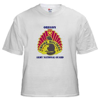 OREGONARNG - A01 - 04 - DUI - Oregon Army National Guard With Text - White t-Shirt
