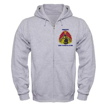 OREGONARNG - A01 - 03 - DUI - Oregon Army National Guard With Text - Zip Hoodie