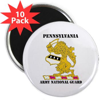"PENNSYLVANIAARNG - M01 - 01 - DUI - Pennsylvania Army National Guard with text - 2.25"" Magnet (10 pack)"