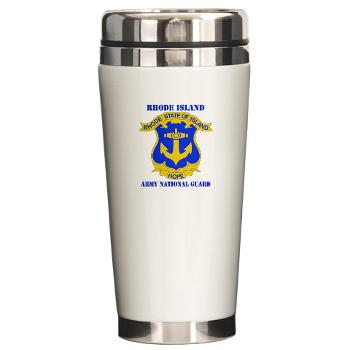 RHODEISLANDARNG - M01 - 03 - DUI - Rhode Island Army National Guard with text - Ceramic Travel Mug