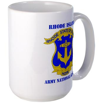 RHODEISLANDARNG - M01 - 03 - DUI - Rhode Island Army National Guard with text - Large Mug
