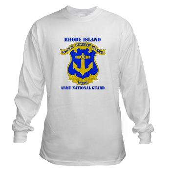 RHODEISLANDARNG - A01 - 03 - DUI - Rhode Island Army National Guard with text - Long Sleeve T-Shirt