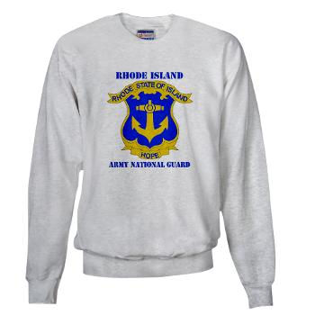 RHODEISLANDARNG - A01 - 03 - DUI - Rhode Island Army National Guard with text - Sweatshirt