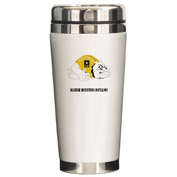 RRB - M01 - 03 - DUI - Raleigh Recruiting Battalion with Text - Ceramic Travel Mug