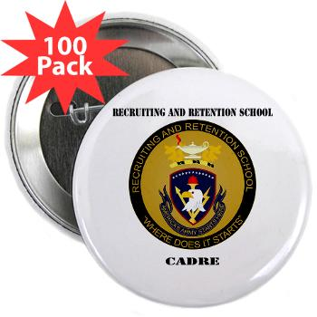 "RRSC - M01 - 01 - DUI - Recruiting and Retention School Cadre with Text 2.25"" Button (100 pack)"