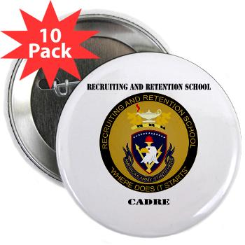 "RRSC - M01 - 01 - DUI - Recruiting and Retention School Cadre with Text 2.25"" Button (10 pack)"