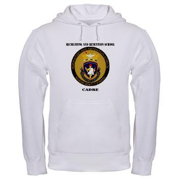 RRSC - A01 - 03 - DUI - Recruiting and Retention School Cadre with Text Hooded Sweatshirt