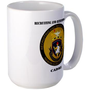 RRSC - M01 - 03 - DUI - Recruiting and Retention School Cadre with Text Large Mug