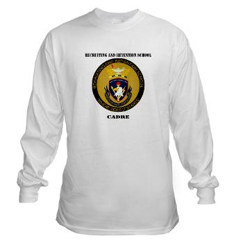 RRSC - A01 - 03 - DUI - Recruiting and Retention School Cadre with Text Long Sleeve T-Shirt