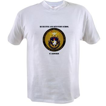 RRSC - A01 - 04 - DUI - Recruiting and Retention School Cadre with Text Value T-Shirt