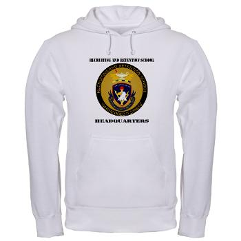 RRSH - A01 - 03 - DUI - Recruiting and Retention School HQ with Text Hooded Sweatshirt