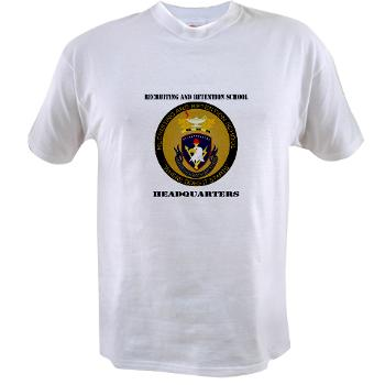 RRSH - A01 - 04 - DUI - Recruiting and Retention School HQ with Text Value T-Shirt