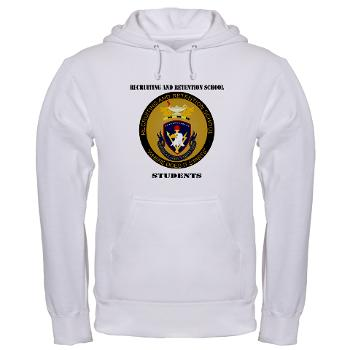 RRSS - A01 - 03 - DUI - Recruiting and Retention School Students with Text Hooded Sweatshirt