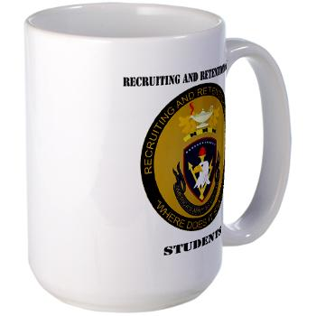 RRSS - M01 - 03 - DUI - Recruiting and Retention School Students with Text Large Mug