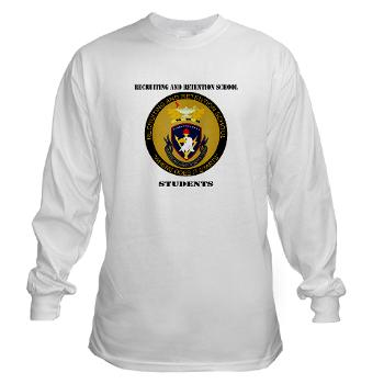 RRSS - A01 - 03 - DUI - Recruiting and Retention School Students with Text Long Sleeve T-Shirt