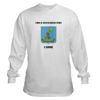 SAMSC - A01 - 03 - DUI - School of Advanced Military Studies - Cadre with Text - Long Sleeve T-Shirt