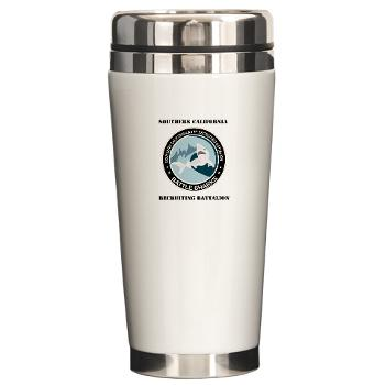 SCRB - M01 - 03 - DUI - Southern California Recruiting Bn with Text Ceramic Travel Mug