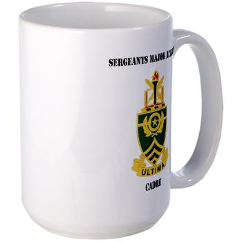 SMAC - M01 - 03 - DUI - Sergeants Major Academy Cadre with Text - Large Mug