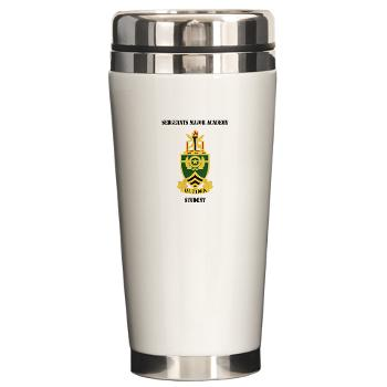 SMAS - M01 - 03 - DUI - Sergeants Major Academy Students with Text - Ceramic Travel Mug