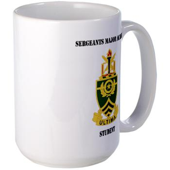 SMAS - M01 - 03 - DUI - Sergeants Major Academy Students with Text - Large Mug