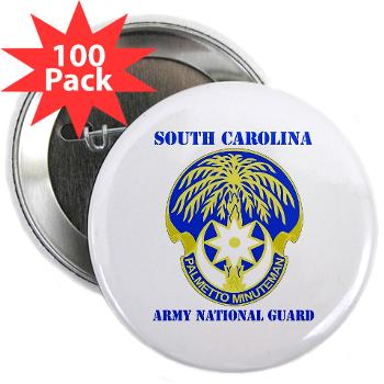 "SOUTHCAROLINAARNG - M01 - 01 - DUI - South Carolina Army National Guard With Text - 2.25"" Button (100 pack)"