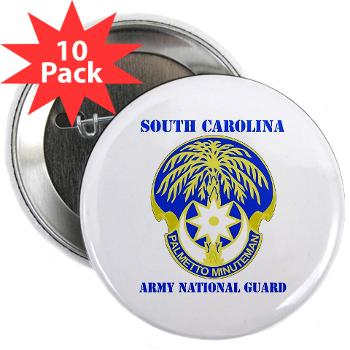"SOUTHCAROLINAARNG - M01 - 01 - DUI - South Carolina Army National Guard With Text - 2.25"" Button (10 pack)"