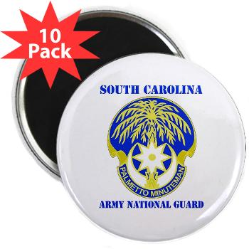 "SOUTHCAROLINAARNG - M01 - 01 - DUI - South Carolina Army National Guard With Text - 2.25"" Magnet (10 pack)"
