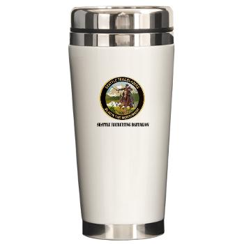SRB - M01 - 03 - DUI - Seattle Recruiting Battalion with Text Ceramic Travel Mug