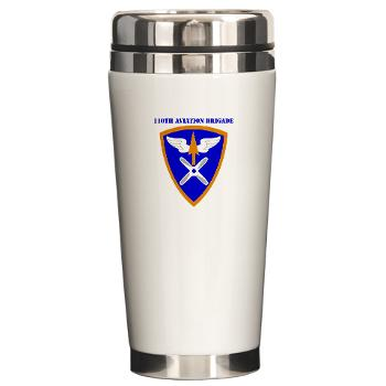 110AB - M01 - 03 - SSI - 110th Aviation Bde with Text Ceramic Travel Mug