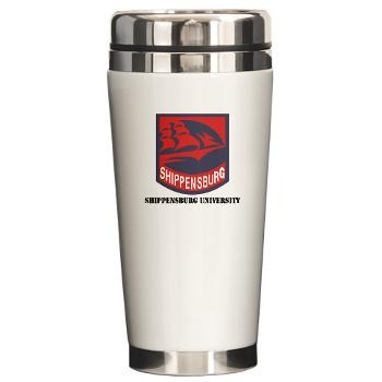 SU - M01 - 03 - SSI - ROTC - Shippensburg University with Text - Ceramic Travel Mug
