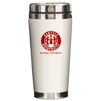 SU - M01 - 03 - SSI - ROTC - Seattle University with Text - Ceramic Travel Mug