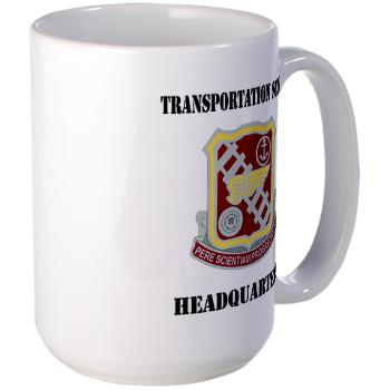 TSTSH - M01 - 03 - DUI - Transportation School - Headquarters with Text Large Mug