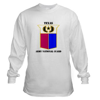 TXARNG - A01 - 03 - DUI - Texas Army National Guard with Text - Long Sleeve T-Shirt