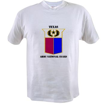 TXARNG - A01 - 04 - DUI - Texas Army National Guard with Text - Value T-shirt