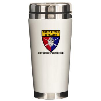 UP - M01 - 03 - SSI - ROTC - University of Pittsburgh with Text - Ceramic Travel Mug