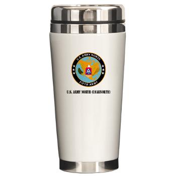 USARNORTH - M01 - 03 - U.S. Army North (USARNORTH) with Text - Ceramic Travel Mug