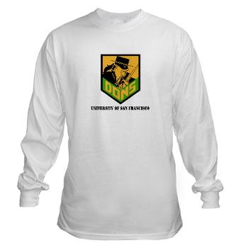 USF - A01 - 03 - SSI - ROTC - University of San Francisco with Text - Long Sleeve T-Shirt