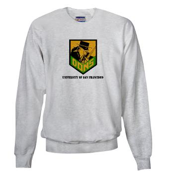 USF - A01 - 03 - SSI - ROTC - University of San Francisco with Text - Sweatshirt