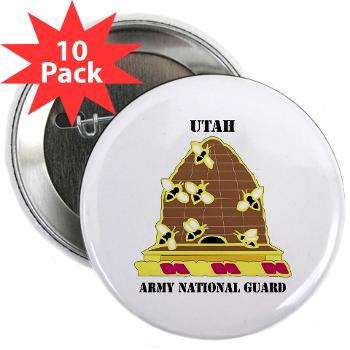 "UTARNG - M01 - 01 - DUI - Utah Army National Guard with text - 2.25"" Button (10 pack)"