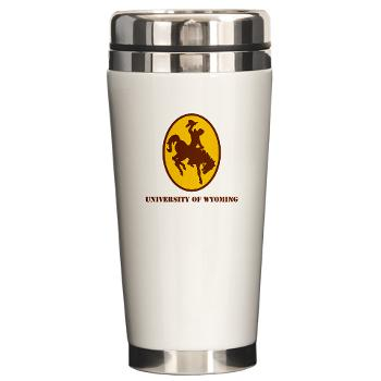 UW - M01 - 03 - SSI - ROTC - University of Wyoming with Text - Ceramic Travel Mug
