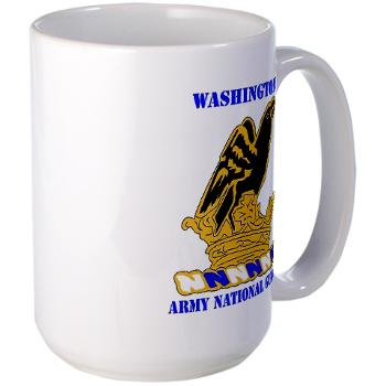 WAARNG - M01 - 03 - DUI - Washington Army National Guard with Text - Large Mug