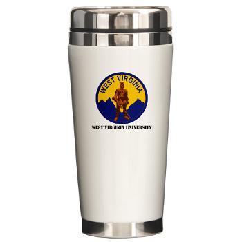 WVU - M01 - 03 - SSI - ROTC - West Virginia University with Text - Ceramic Travel Mug