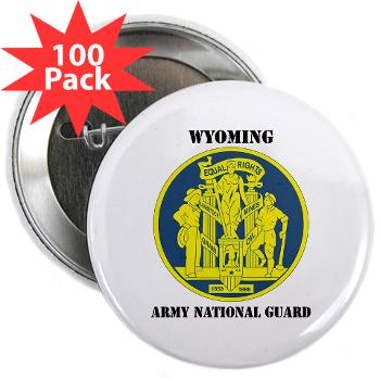 "WYARNG - M01 - 01 - DUI - WYOMING Army National Guard with Text - 2.25"" Button (100 pack)"