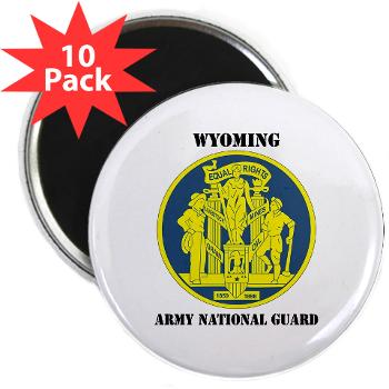 "WYARNG - M01 - 01 - DUI - WYOMING Army National Guard with Text - 2.25"" Magnet (10 pack)"