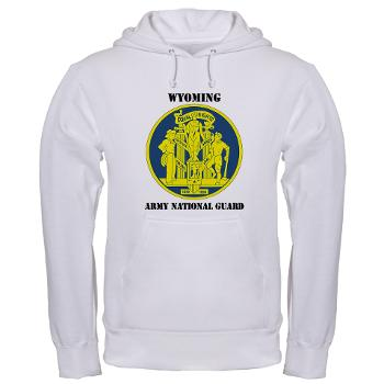 WYARNG - A01 - 03 - DUI - WYOMING Army National Guard with Text - Hooded Sweatshirt